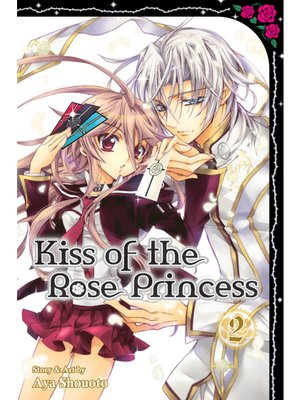 cover image of Kiss of the Rose Princess, Volume 2