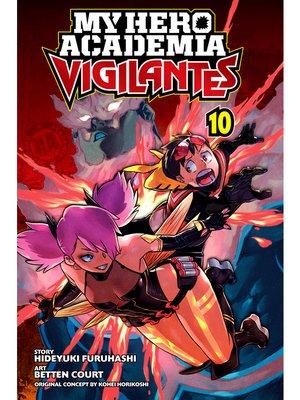 cover image of My Hero Academia: Vigilantes, Volume 10