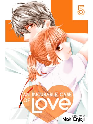 cover image of An Incurable Case of Love, Volume 5