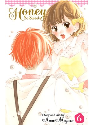 cover image of Honey So Sweet, Volume 6