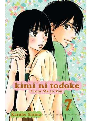 cover image of Kimi ni Todoke: From Me to You, Volume 7