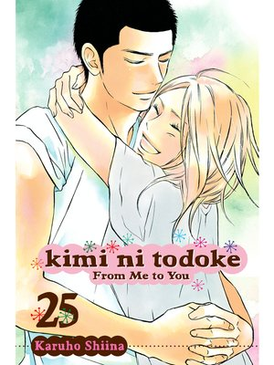 cover image of Kimi ni Todoke: From Me to You, Volume 25