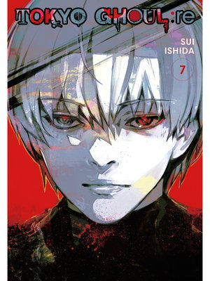 cover image of Tokyo Ghoul: re, Volume 7