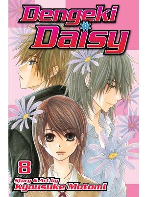 cover image of Dengeki Daisy, Volume 8