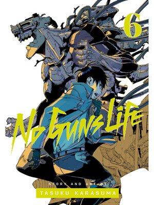 cover image of No Guns Life, Volume 6