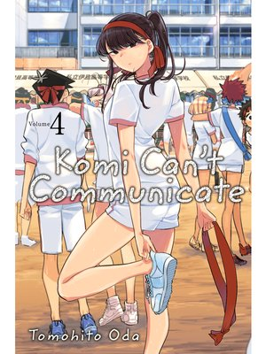cover image of Komi Can't Communicate, Volume 4