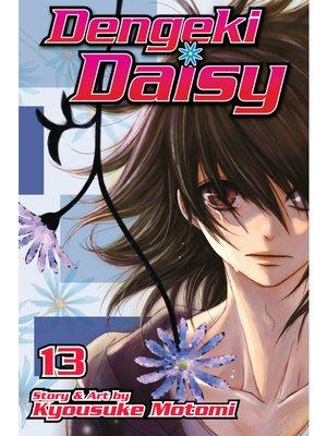 cover image of Dengeki Daisy, Volume 13
