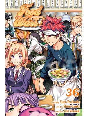 cover image of Food Wars!: Shokugeki no Soma, Volume 36