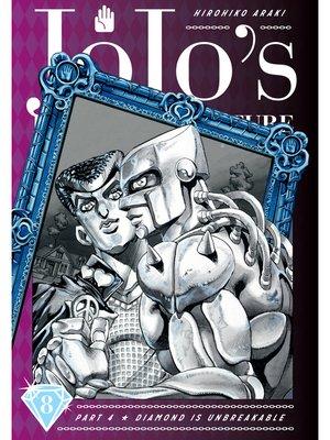 cover image of JoJo's Bizarre Adventure: Part 4 - Diamond Is Unbreakable, Volume 8