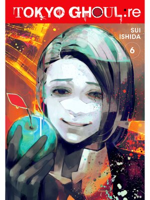 cover image of Tokyo Ghoul: re, Volume 6