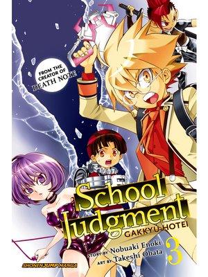 cover image of School Judgment: Gakkyu Hotei, Volume 3
