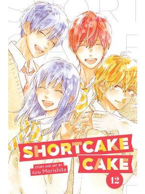 cover image of Shortcake Cake, Volume 12