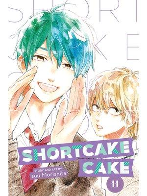cover image of Shortcake Cake, Volume 11