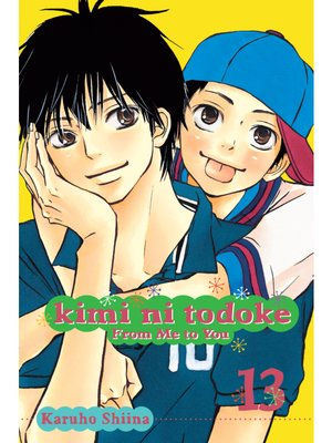 cover image of Kimi ni Todoke: From Me to You, Volume 13