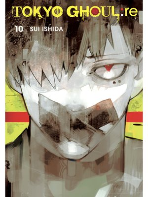 cover image of Tokyo Ghoul: re, Volume 10