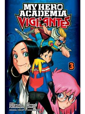 cover image of My Hero Academia: Vigilantes, Volume 3