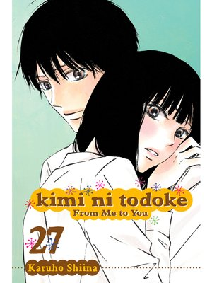 cover image of Kimi ni Todoke: From Me to You, Volume 27
