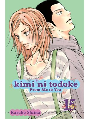 cover image of Kimi ni Todoke: From Me to You, Volume 15