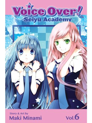 cover image of Voice Over!: Seiyu Academy, Volume 6