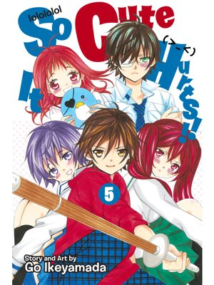 cover image of So Cute It Hurts!!, Volume 5