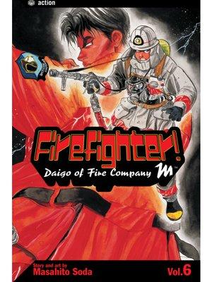 cover image of Firefighter!: Daigo of Fire Company M, Volume 6