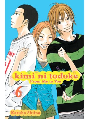cover image of Kimi ni Todoke: From Me to You, Volume 6