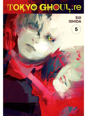 cover image of Tokyo Ghoul: re, Volume 5