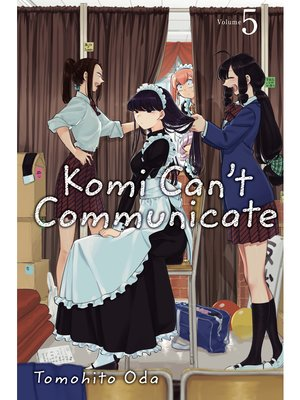 cover image of Komi Can't Communicate, Volume 5