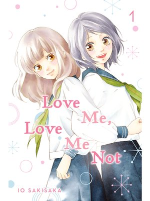 cover image of Love Me, Love Me Not, Volume 1