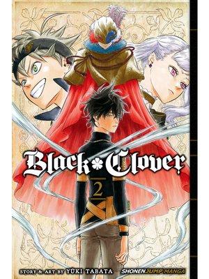 cover image of Black Clover, Volume 2