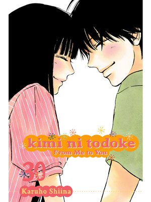 cover image of Kimi ni Todoke: From Me to You, Volume 30