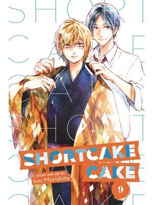 cover image of Shortcake Cake, Volume 9