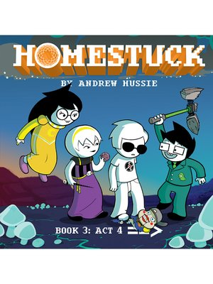 cover image of Homestuck, Book 3: Act 4