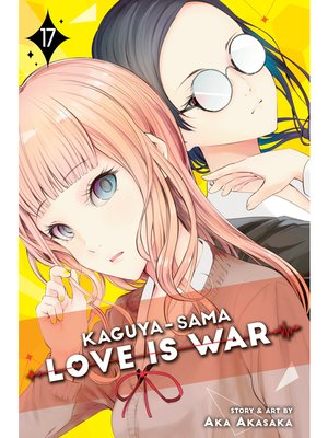 cover image of Kaguya-sama: Love Is War, Volume 17