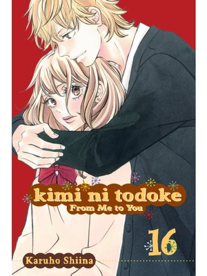 cover image of Kimi ni Todoke: From Me to You, Volume 16