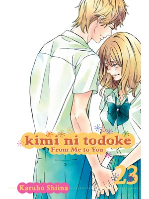 cover image of Kimi ni Todoke: From Me to You, Volume 23