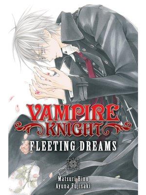 cover image of Vampire Knight: Fleeting Dreams