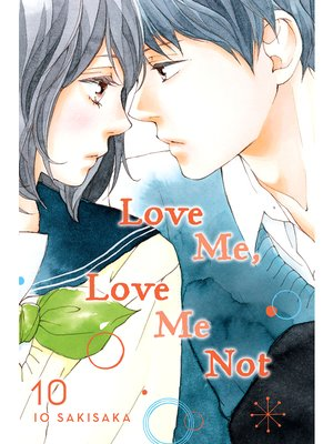 cover image of Love Me, Love Me Not, Volume 10