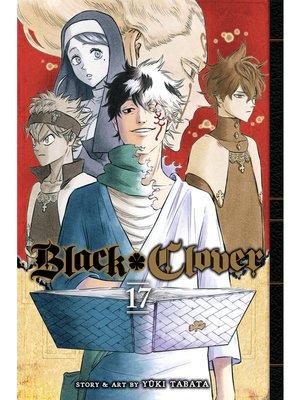 cover image of Black Clover, Volume 17