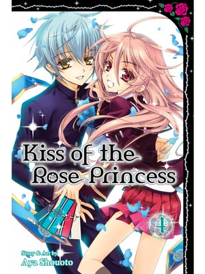 cover image of Kiss of the Rose Princess, Volume 4