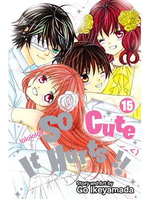 cover image of So Cute It Hurts!!, Volume 15