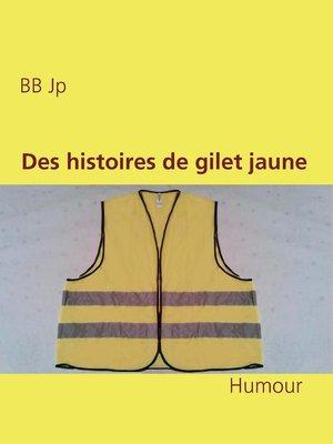 cover image of Des histoires de gilet jaune