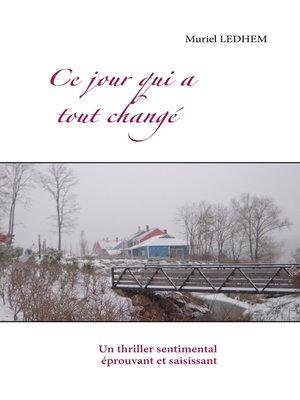 cover image of Ce jour qui a tout changé