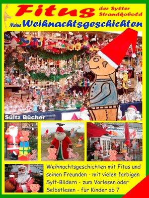 cover image of Fitus, der Sylter Strandkobold--Meine Weihnachtsgeschichten mit vielen farbigen Bildern