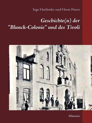"""cover image of Geschichte(n) der """"Blunck-Colonie"""" und des Tivoli in Heide"""