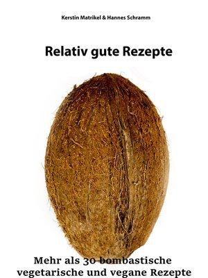 cover image of Relativ gute Rezepte