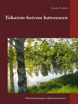 cover image of Takaisin koivun katveeseen