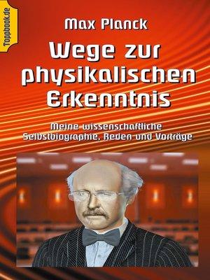 cover image of Wege zur Physikalischen Erkenntnis