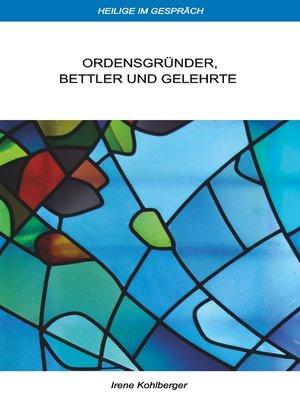 cover image of Ordensgründer, Bettler und Gelehrte