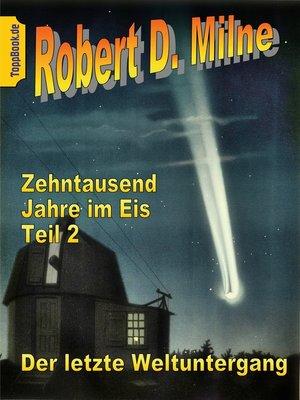 cover image of Zehntausend Jahre im Eis Teil 2